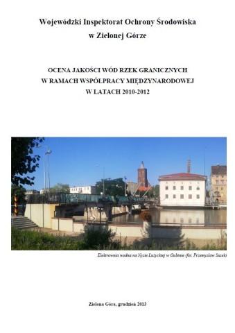 OCENA JAKOŚCI WÓD RZEK GRANICZNYCH  W RAMACH WSPÓŁPRACY MIĘDZYNARODOWEJ  W LATACH 2010-2012