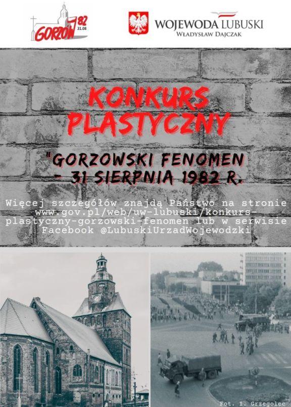Plakat podzielony na trzy części, pierwszy informuje o konkursie plastycznym - Gorzowski fenomen - 31 sierpnia 1982 roku, druga część zdjęcie katedry gorzowskiej, trzecia część na pierwszym planie wojskowa ciężarówka na ulicy, w tle tłum ludzi protestujących, w oddali wysoki budynek
