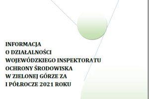 Informacja o działalności WIOŚ w Zielonej Górze w I półroczu 2021 r.